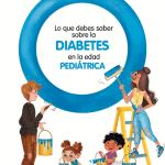 """Nueva edición de """" Lo que debes saber sobre la diabetes en la edad pediátrica """""""