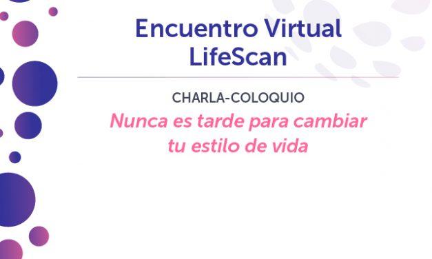 III Encuentro Virtual Lifescan, nunca es tarde para cambiar tu estilo de vida
